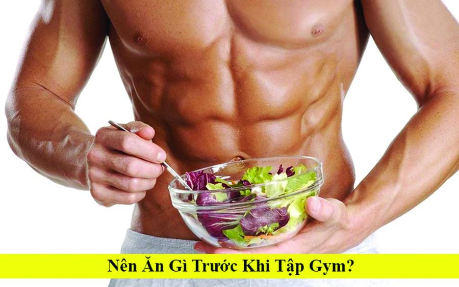 Tập gym nên ăn gì để phát triển cơ bắp hiệu quả nhất